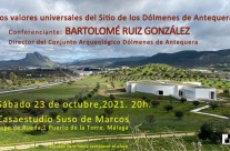 «Los valores universales del Sitio de los Dólmenes de Antequera» Disertación de Bartolomé Ruiz en la Casaestudio Suso de Marcos